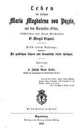 Leben der heiligen Maria Magdalena von Pazzis: aus dem Karmeliten-Orden
