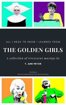All I Need to Know I Learned from the Golden Girls