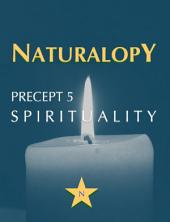 Naturalopy Precept 5: Spirituality