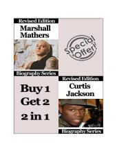 Celebrity Biographies - The Amazing Life of Marshall Bruce Mathers III and Curtis James Jackson III - Famous Stars