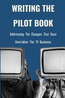 Writing The Pilot Book
