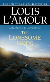 The Lonesome Gods: An Epic Novel of the California Desert