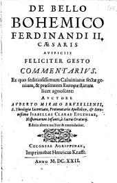 De Bello Bohemico Ferdinandi II. Caesaris Auspiciis Feliciter Gesto Commentarius ... Editio altera auctior & emendatior