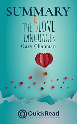 Summary of  The Five Love Languages  by Gary Chapman   Free book by QuickRead com