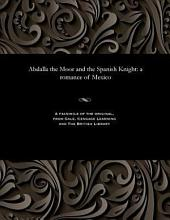 Abdalla the Moor and the Spanish Knight: A Romance of Mexico