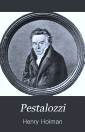 Pestalozzi: An Account of His Life and Work