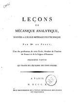 Leçons de mécanique analytique, donnees a l'école impériale polytechnique par Mr. De Prony ... Premiere Partie [-seconde]: 1: Première partie qui traite de l'équilibre des corps solides, Volume1
