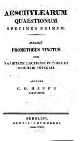Aeschyleae quaestiones: Accessit Prometheus vinctus, Τόμος 1