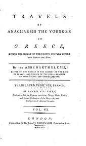 Travels of Anacharsis the younger in Greece: during the middle of the fourth century before the Christian aera. Tr. from the French. In seven volumes and an eighth in quarto, containing maps, plan [etc.], Volume 7