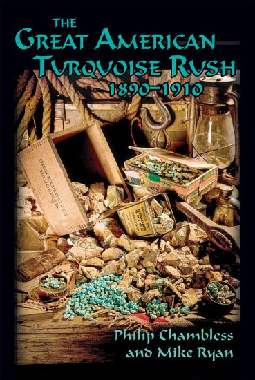 The Great American Turquoise Rush  1890   1910 PDF