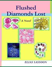 Flushed Diamonds Lost