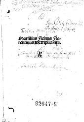 Marsilius Ficinus Florentinus de triplici vita