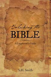 Unlocking the Bible: A Layperson's Guide