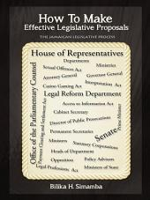 How To Make Effective Legislative Proposals: The Jamaican Legislative Process