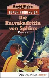 Honor Harrington: Die Raumkadettin von Sphinx: Bd. 12. Roman