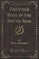 Frontier Boys in the South Seas (Classic Reprint)