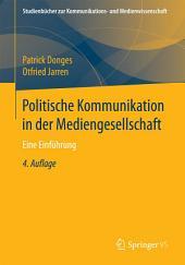 Politische Kommunikation in der Mediengesellschaft: Eine Einführung, Ausgabe 4