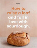 How to Raise a Loaf