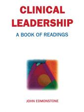 Clinical Leadership Development : A book of readings