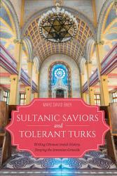 Sultanic Saviors And Tolerant Turks Book PDF