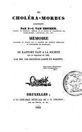 Du choléra-morbus asiatique: mémoire couronné et publié par la Société des sciences médicales et naturelles de Bruxelles