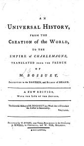 A View of Universal History, from the beginning of the world to the empire of Charlemain ... Translated, from the Louvre-original, by James Elphinston
