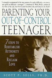 Parenting Your Out Of Control Teenager