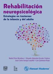 Rehabilitación neuropsicológica: Estrategias en trastornos de la infancia y del adulto