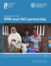 Highlights of the IFPRI and FAO partnership: Working together to ensure food and nutrition security