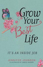 Grow Your Best Life: It's an Inside Job
