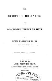 The Spirit of Holiness ; And, Sanctification Through the Truth