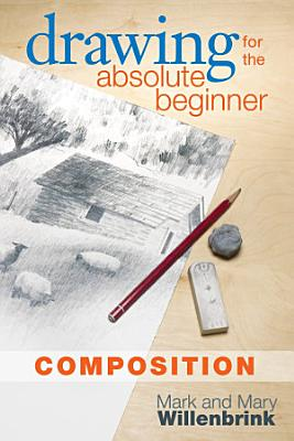 Drawing for the Absolute Beginner  Composition