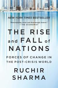 The Rise and Fall of Nations  Forces of Change in the Post Crisis World PDF