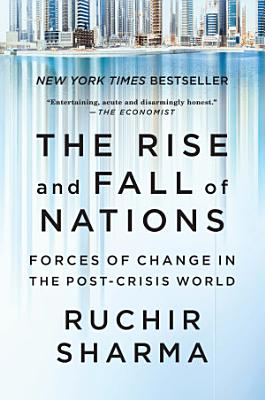 The Rise and Fall of Nations  Forces of Change in the Post Crisis World