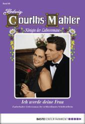 Hedwig Courths-Mahler - Folge 066: Ich werde deine Frau