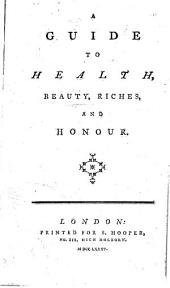 A Guide to Health, Beauty, Riches, and Honour