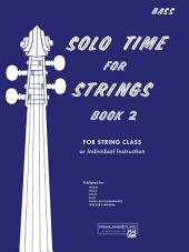 Solo Time for Strings - String Bass, Book 2: For String Class or Individual Instruction