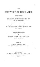 The Recovery of Jerusalem: A Narrative of Exploration and Discovery in the City and the Holy Land, Volumes 1-2