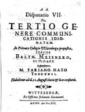 Disputatio VII. De Tertio Genere Communicatinis Idiomatum