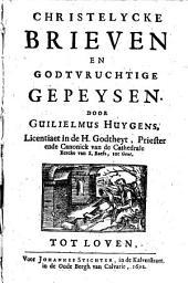 Christelycke brieven en godtvruchtige ghepeysen: Volume 1