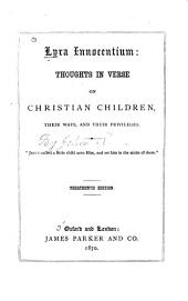 Lyra Innocentium: Thoughts in Verse on Christian Children, Their Ways, and Their Privileges