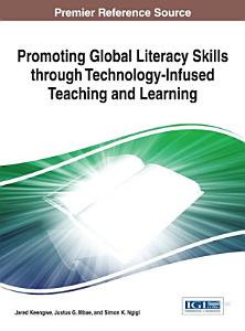 Promoting Global Literacy Skills through Technology Infused Teaching and Learning PDF