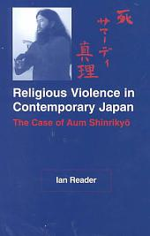 Religious Violence in Contemporary Japan: The Case of Aum Shinriky?