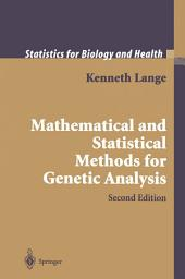Mathematical and Statistical Methods for Genetic Analysis: Edition 2
