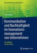 Kommunikation und Nachhaltigkeit im Innovationsmanagement von Unternehmen PDF
