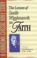 The Lessons of Smith Wigglesworth on Faith PDF