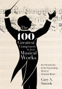 The 100 Greatest Composers and Their Musical Works