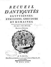 Recueil d'antiquités égyptiennes, étrusques, grecques et romaines: Volume1