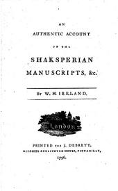 An authentic account of the Shaksperian manuscripts, &c