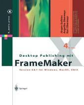 Desktop Publishing mit FrameMaker: Version 6 & 7 für Windows, Mac OS und UNIX, Ausgabe 4
